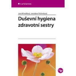 Duševní hygiena zdravotní sestry - Jaro Křivohlavý, Jaroslava Pečenková - e-kniha