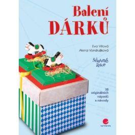Balení dárků - Alena Vondrušková, Eva Vítová - e-kniha