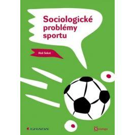 Sociologické problémy sportu - Aleš Sekot - e-kniha