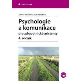 Psychologie a komunikace pro zdravotnické asistenty - 4. ročník - Jarmila Kelnarová, Eva Matějková - e-kniha