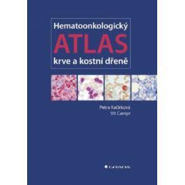 Hematoonkologický atlas krve a kostní dřeně - Petra Kačírková, Vít Campr - e-kniha