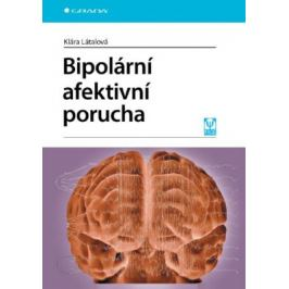 Bipolární afektivní porucha - Klára Látalová - e-kniha