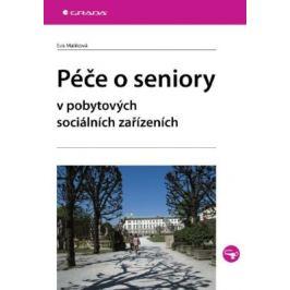 Péče o seniory v pobytových sociálních zařízeních - Eva Malíková - e-kniha