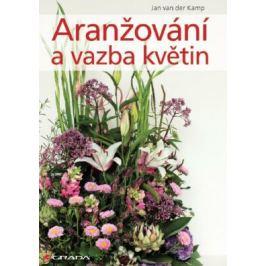 Aranžování a vazba květin - Jan van der Kamp - e-kniha