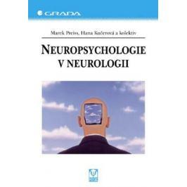 Neuropsychologie v neurologii - Marek Preiss, Hana Kučerová, kolektiv a - e-kniha