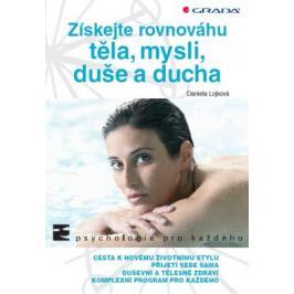 Získejte rovnováhu těla, mysli, duše a ducha - Daniela Lojková - e-kniha