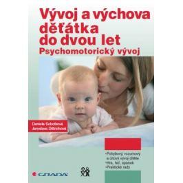 Vývoj a výchova děťátka do dvou let - Daniela Sobotková, Jaroslava Dittrichová - e-kniha