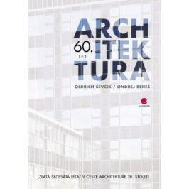 Architektura 60. let - Oldřich Ševčík, Ondřej Beneš - e-kniha