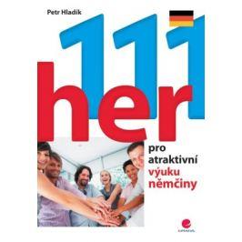 111 her pro atraktivní výuku němčiny - Petr Hladík - e-kniha