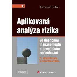 Aplikovaná analýza rizika ve finančním managementu a investičním rozhodování - Jiří Fotr, Jiří Hnilica - e-kniha