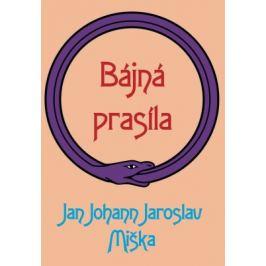 Bájná prasíla - Jan Johann Jaroslav Miška - e-kniha