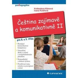 Čeština zajímavě a komunikativně II - Květoslava Klímová, Ivana Kolářová - e-kniha