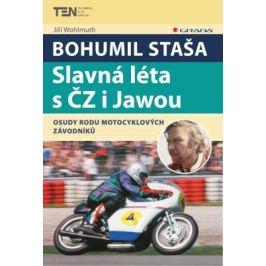 Bohumil Staša: Slavná léta s ČZ i Jawou - Jiří Wohlmuth - e-kniha