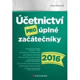 Účetnictví pro úplné začátečníky 2016 - Pavel Novotný - e-kniha