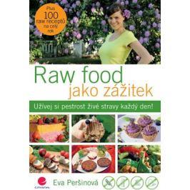 Raw food jako zážitek - Eva Peršinová - e-kniha