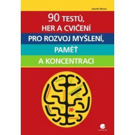 90 testů, her a cvičení pro rozvoj myšlení, paměť a koncentraci - Gareth Moore - e-kniha