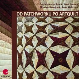 Od patchworku po artquilt - Jana Harmachová - e-kniha