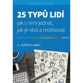 25 typů lidí - jak s nimi jednat, jak je vést a motivovat - František Bělohlávek - e-kniha