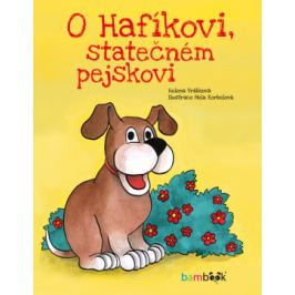 O Hafíkovi, statečném pejskovi - Helena Vrábková, Nela Korbelová - e-kniha