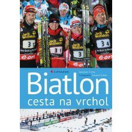 Biatlon - cesta na vrchol - Eduard Erben, Jaroslav Cícha - e-kniha