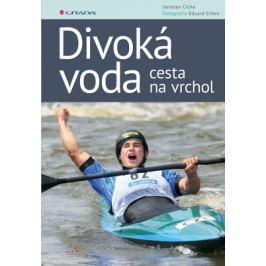 Divoká voda - cesta na vrchol - Eduard Erben, Jaroslav Cícha - e-kniha