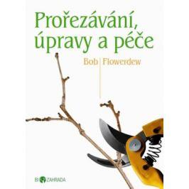 Prořezávání, úpravy a péče - Biozahrada - Bob Flowerdew
