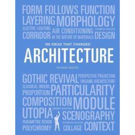100 Ideas That Changed Architecture - Weston