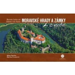 Moravské hrady a zámky z nebe - Milan Paprčka, Martina Grznárová