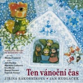 Ten vánoční čas + CD s koledami - Jan Kudláček, Jiřina Rákosníková