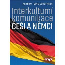 Interkulturní komunikace: Češi a Němci - Ivan Nový, Sylvia Schroll-Machl