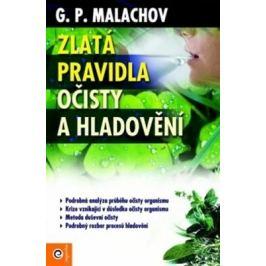 Zlatá pravidla očisty a hladovění - G.P. Malachov