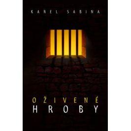 Oživené hroby - Karel Sabina