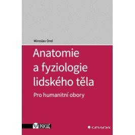 Anatomie a fyziologie lidského těla - Miroslav Orel - e-kniha