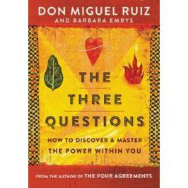 The Three Questions - Don Miguel Ruiz, Barbara Emrys