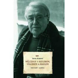 Můj život s Hitlerem, Stalinem a Havlem - Svazek 2 - Pavel Kohout - e-kniha
