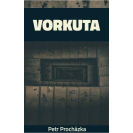 Vorkuta - Petr Procházka - e-kniha