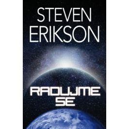 Radujme se - Steven Erikson - e-kniha