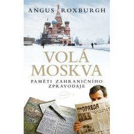 Volá Moskva - Angus Roxburgh