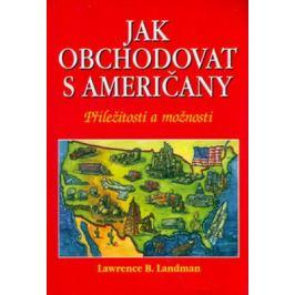 Jak obchodovat s američany - Lawrence B. Landman