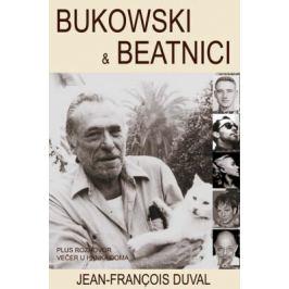 Bukowski a beatníci - Duval Jean-François