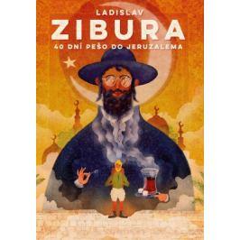40 dní pešo do Jeruzalema - Ladislav Zibura - e-kniha
