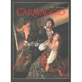 Caravaggio - Milo Manara