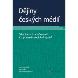 Dějiny českých médií - Jan Jirák, Petr Bednařík, Barbara Köpplová - e-kniha