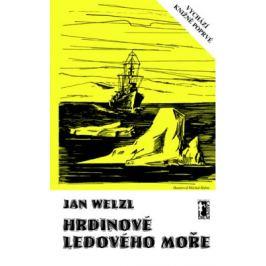 Hrdinové Ledového moře - Jan Welzl - e-kniha