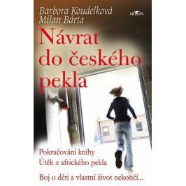 Návrat do českého pekla - Barbora Koudelková - e-kniha