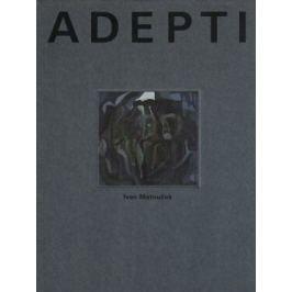 Adepti - Ivan Matoušek - e-kniha