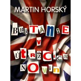 Británie v útržcích novin - Martin Horský - e-kniha