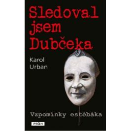 Sledoval jsem Dubčeka - Karol Urban - e-kniha
