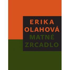 Matné zrcadlo - Erika Olahová - e-kniha
