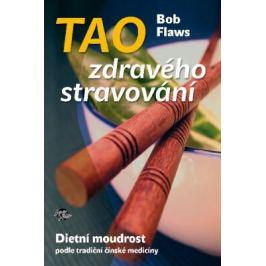 Tao zdravého stravování - Bob Flaws - e-kniha